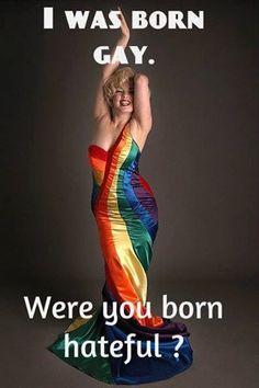 I was born gay!!!