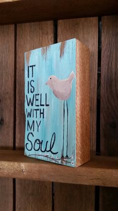 It is well with my soul, hand painted on block oak wood by Wendy, Speaks Creations