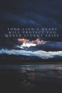 Image result for your lion's heart will protect you under stormy skies