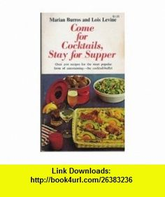 Come for Cocktails, Stay for Supper Marian Burros, Lois Levine ,   ,  , ASIN: B000LKW9YY , tutorials , pdf , ebook , torrent , downloads , rapidshare , filesonic , hotfile , megaupload , fileserve