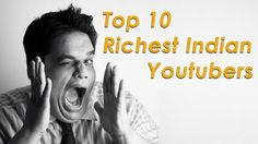 10 Richest YouTubers in India - VISIT to view the video http://www.makeextramoneyonline.org/10-richest-youtubers-in-india/