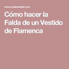 Cómo hacer la Falda de un Vestido de Flamenca