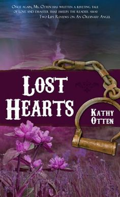 Lost Hearts by Kathy Otten. $5.99. 352 pages. Publisher: The Wild Rose Press; Cactus Rose edition (November 10, 2010). Author: Kathy Otten