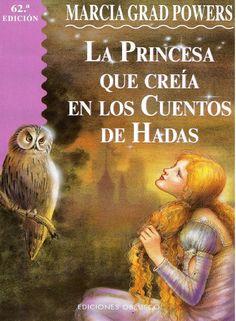 La Princesa que Creia en Cuentos de Hada - Marcia Grad Powers.pdf