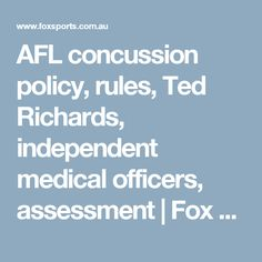 AFL concussion policy, rules, Ted Richards, independent medical officers, assessment | Fox Sports
