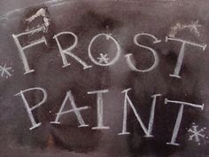 Homemade Mamas: Frost Paint -- Give winter pictures a frosty, icy effect!