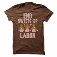 End Sweetshop Labor T Shirt, Hoodie, Tee Shirts ==► Shopping Now!