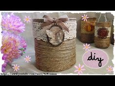 Tutorial: Barattoli e Bottiglie Shabby Chic   Riciclo Creativo   DIY Shabby Chic Jar - YouTube