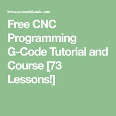 Free CNC Programming G-Code Tutorial and Course Lessons! Cnc Programming, Cnc Plasma Table, Cnc Software, Diy Cnc, Electrical Engineering, Free Training, Cnc Machine, Cnc Router, 3d Printing