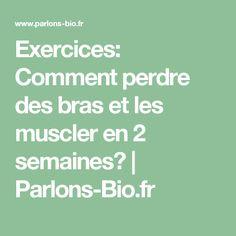 Exercices: Comment perdre des bras et les muscler en 2 semaines?   Parlons-Bio.fr