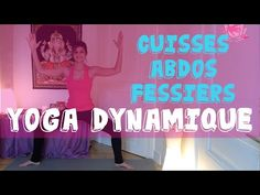 Vinyasa Dynamique #Cuisses/abdos/fessiers #Shiva/Shakti - YouTube