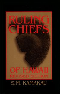 Ruling Chiefs of Hawaii by Samuel M. Kamakau