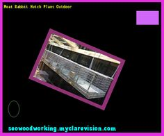 Meat Rabbit Hutch Plans Outdoor 152732 - Woodworking Plans and Projects!