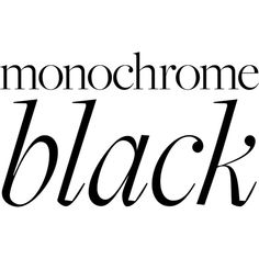 Monochrome Black ❤ liked on Polyvore featuring text, words, article, backgrounds, letters, phrase, quotes and saying