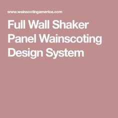 Full Wall Shaker Panel Wainscoting Design System