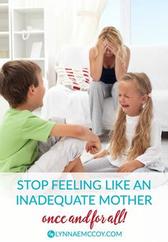We all feel like inadequate mothers from time to time. But by God's grace, we don't have to get stuck in our inadequacy.