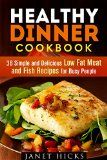 Healthy Dinner Cookbook: 36 Simple and Delicious Low Fat Meat and Fish Recipes for Busy People (Diets & Recipes) - http://howtomakeastorageshed.com/articles/healthy-dinner-cookbook-36-simple-and-delicious-low-fat-meat-and-fish-recipes-for-busy-people-diets-recipes/