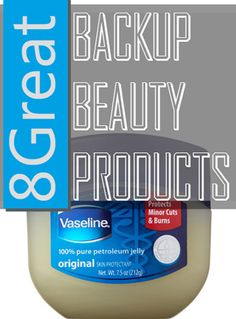 8 Great Backup Beauty Products