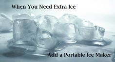 Extra Ice Cubes When You Need Them from a Portable Ice Cube Machine; Countertop, Undercounter, Shaved Ice, Crushed Ice and more...