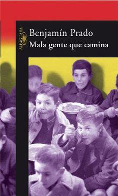 Mala gente que camina / Benjamín Prado Edición 2ª ed. Publicación Madrid : Alfaguara, 2006
