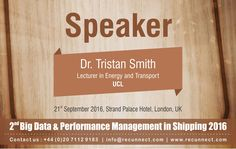 """BigData - We are Delighted to announce and welcome our Speaker """"Dr. Tristan Smith"""" joins the panel at RecunnectLtd's 2nd Big Data and Performance Management in Shipping 2016. Standard Registration now live £950+VAT (3 for the price of 2 - Book 2 delegates and get the third pass complementary) Book at http://www.recunnect.com/events/maritime-events/2nd-big-data-in-shipping-2016/registration/ now to save £50 with voucher code SAR001."""
