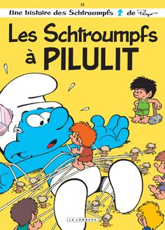 LES SCHTROUMPFS (LE LOMBARD) T31 - Les Schtroumpfs à Pilulit. I wish I could buy all of the books for cheap. Les Schtroumpfs was my childhood.