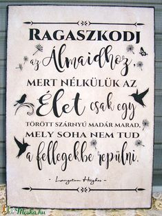 """Ragaszkodj az álmaidhoz ..."" Langston Hughes motivációs idézete az álmokról falikép, táblakép (vintagedesign) - Meska.hu Positive Thoughts, Positive Quotes, Mantra, Quotations, Qoutes, Words Of Comfort, Word 2, Gift Quotes, Interesting Quotes"