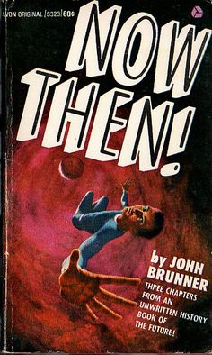 Publication: Now Then!  Authors: John Brunner Year: 1968-06-00 Catalog ID: #S323 Publisher: Avon  Cover: Hector Garrido