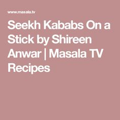 Seekh Kababs On a Stick by Shireen Anwar | Masala TV Recipes