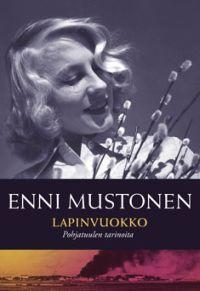 http://www.adlibris.com/fi/product.aspx?isbn=9511243578 | Nimeke: Lapinvuokko - Tekijä: Enni Mustonen - ISBN: 9511243578 - Hinta: 22,40 €