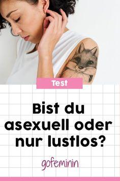 Wer asexuell ist, der ist nicht zwangsläufig verklemmt und schüchtern. Er hat einfach nur kein Verlangen nach Sex. Ob auch du asexuell veranlagt bist oder einfach nur eine lustlose Phase hast, erfährst du in unserem Test. #test #persönlichkeitstest #psychotest #asexuell #keinelustaufsex Fitness Workouts, Quizzes, Blog, Trends, Sport, Diy, Mind Trick Games, Self Love, Relationships