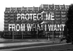 Protect me from what I want, Jenny Holzer, Jenny Holzer, Contemporary Poetry, Michael Owen, Into The Fire, Consumerism, Postmodernism, City Art, Look At You, Conceptual Art