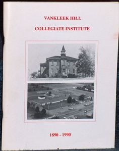 Vankleek Hill Collegiate Institute 1890-1990, illustrated, SC, 1 copy available for purchase contact Alex W Fraser  jars924 @ me.com