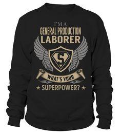 General Production Laborer Superpower Job Title T-Shirt #GeneralProductionLaborer
