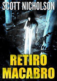 Retiro Macabro - Scott Nicholson ~ Bebendo Livros