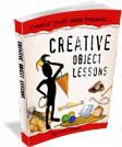 Creative Object Lessons for teaching kids about Jesus. There are many many lessons listed on the site for FREE!