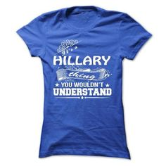 its a HILLARY Thing You Wouldnt Understand ! - T Shirt, - #gifts for girl friends #grandma gift. OBTAIN LOWEST PRICE => https://www.sunfrog.com/Names/its-a-HILLARY-Thing-You-Wouldnt-Understand--T-Shirt-Hoodie-Hoodies-YearName-Birthday-36269775-Ladies.html?68278