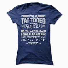 TATTOOED GARDENER - AMAZING T SHIRTS, Order HERE ==> https://www.sunfrog.com/LifeStyle/TATTOOED-GARDENER--AMAZING-T-SHIRTS-Ladies.html?89700, Please tag & share with your friends who would love it , #christmasgifts #jeepsafari #superbowl