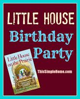 This Simple Home: Little House on the Prairie Party Activities