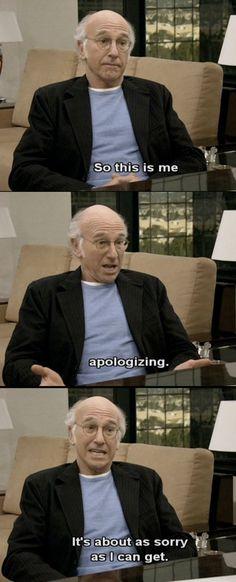 Larry David is my HERO!