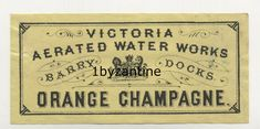 Label Barry Victoria Aerated Mineral water co 1900 Glamorgan Wales Orange Champagne Vintage advertising Welsh. Vintage Advertisements, Vintage Ads, Mineral Water, Bottle Labels, Welsh, Minerals, Champagne, Bottles, Advertising