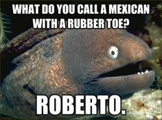 Oh my goodness! This reminds me of my lake powell trip with the Christensen's this year!! | See more about mexican jokes, teacher humor and jokes.