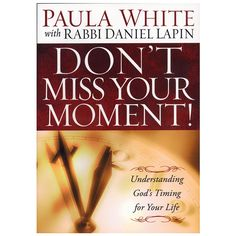 Don't Miss Your Moment by Paula White with Rabbi Daniel Lapin-God works in seasons, cycles, and patterns.  His timing is key to activating His greatest blessings in your life!  Don't miss your opportunity to more fully understand God's timing!