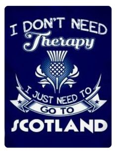 Then you'll need therapy. Then you'll need therapy. Travel Love Quotes, Scotland History, England Ireland, Scotland Travel, Scotland Trip, Scottish Highlands, Glasgow, Irish, Therapy