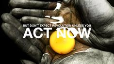 Act now Revolution, Acting, Future, People, Photography, Future Tense, Revolutions, Photograph, People Illustration
