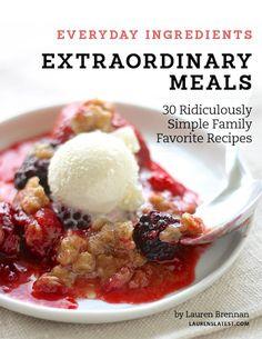 Everyday Ingredients Extraordinary Meals | Lauren's Latest