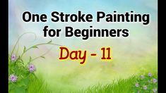 One Stroke Painting for Beginners - Day 11 | Beautiful Flower Painting
