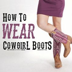 How to wear cowgirl boots - tips from Justin Boots - #CowgirlStyle #StyleTips