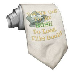You've Got to be Irish St. Patrick's Day Tie