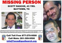 1/14/2013: Please share to locate Scott Rascoe, now 44, last seen on 5/5/2012 at 5:30pm in BAYTOWN... pinned with Pinvolve